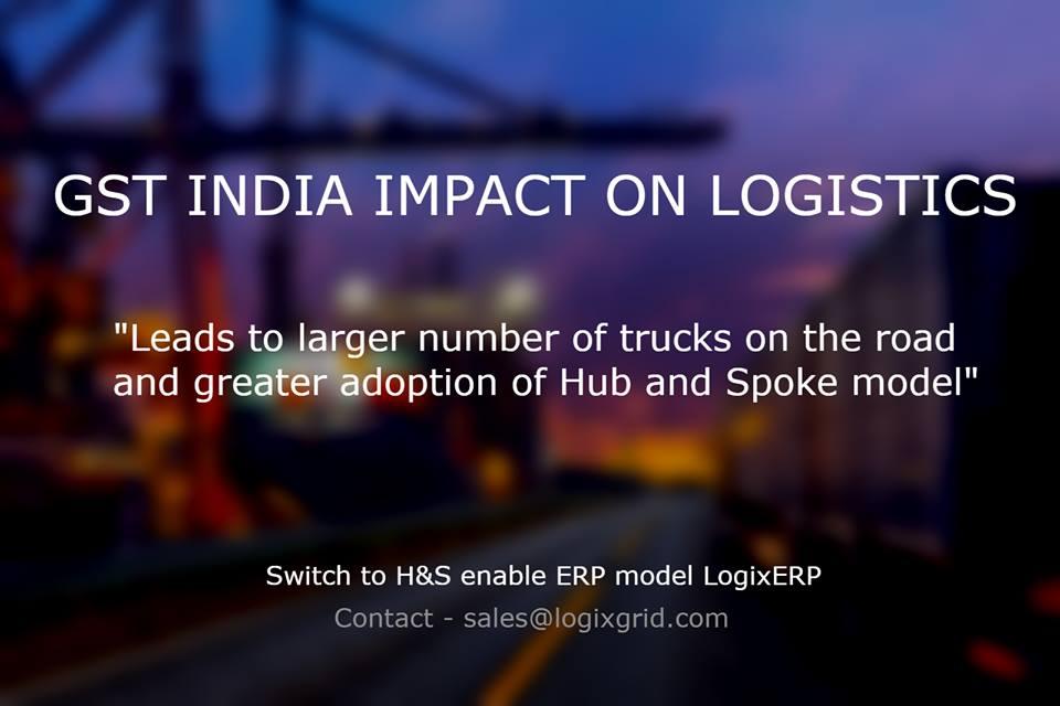 GST india, GST India Impact on logistics, LogixGRID | Platform and Application for logistics management