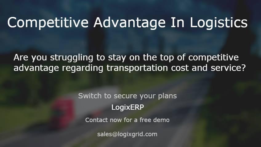 competitive advantage in logistics, Competitive advantage in logistics, LogixGRID | Platform and Application for logistics management