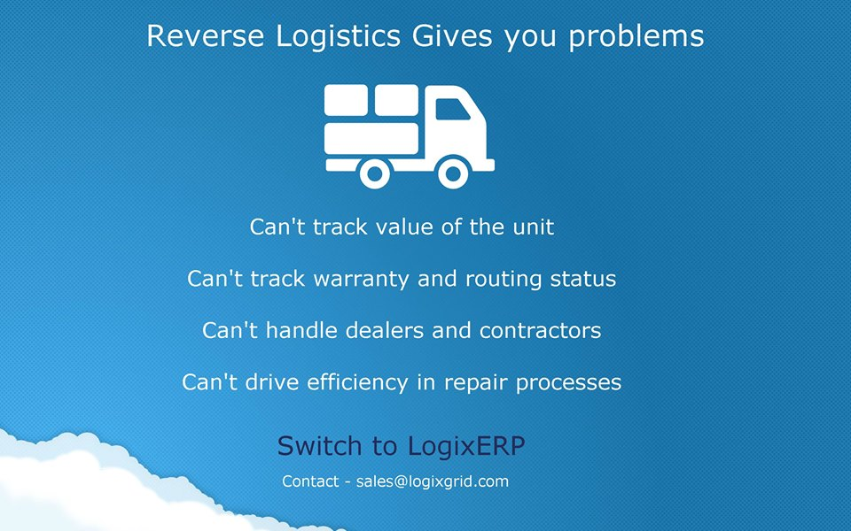 reverse logistics, Reverse Logsitcs, LogixGRID | Platform and Application for logistics management, LogixGRID | Platform and Application for logistics management