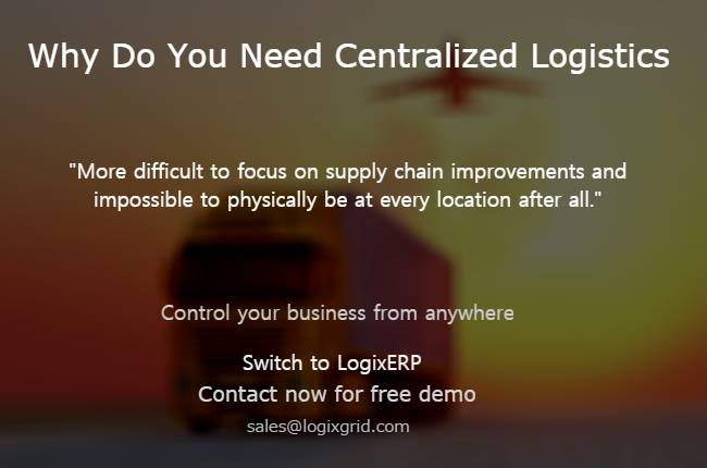 Centralized Logistics, Centralized Logistics – LogixERP, LogixGRID | Platform and Application for logistics management