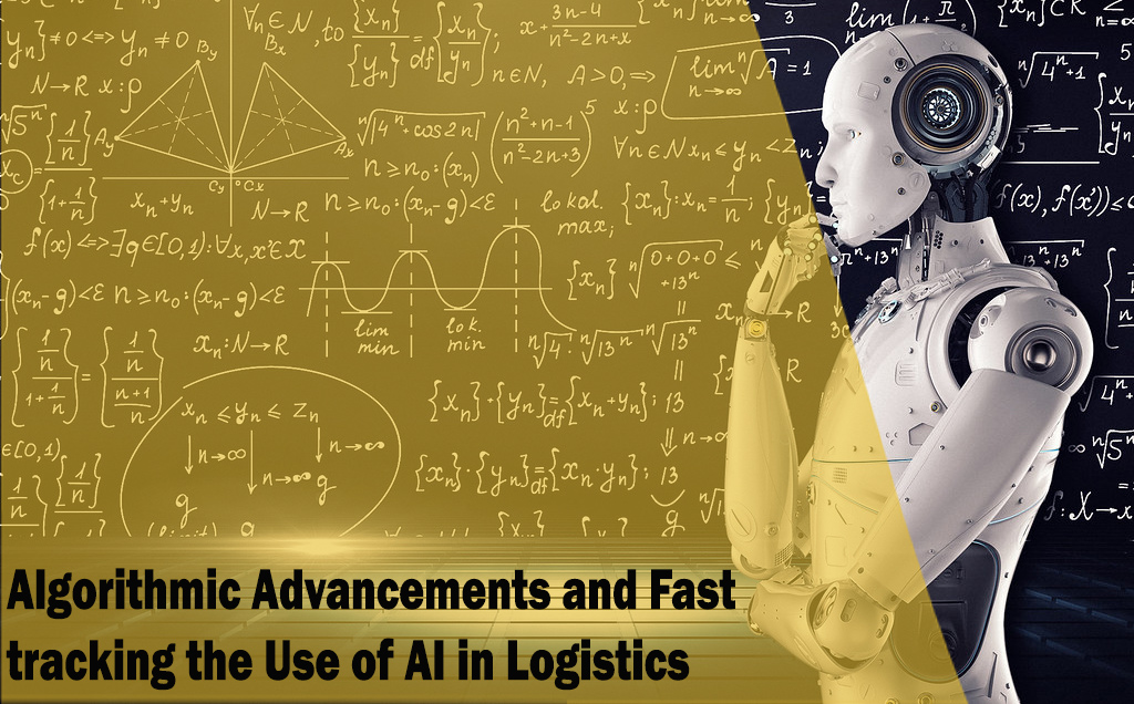 AI in Logistics, Algorithmic Advancements and Fast-tracking the Use of AI in Logistics, LogixGRID | Platform and Application for logistics management