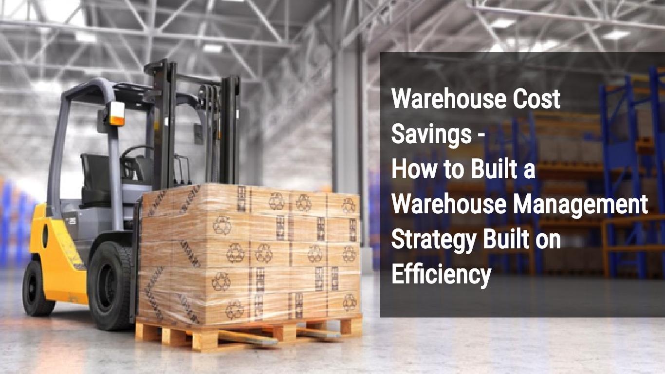 Warehouse Cost Saving Strategy