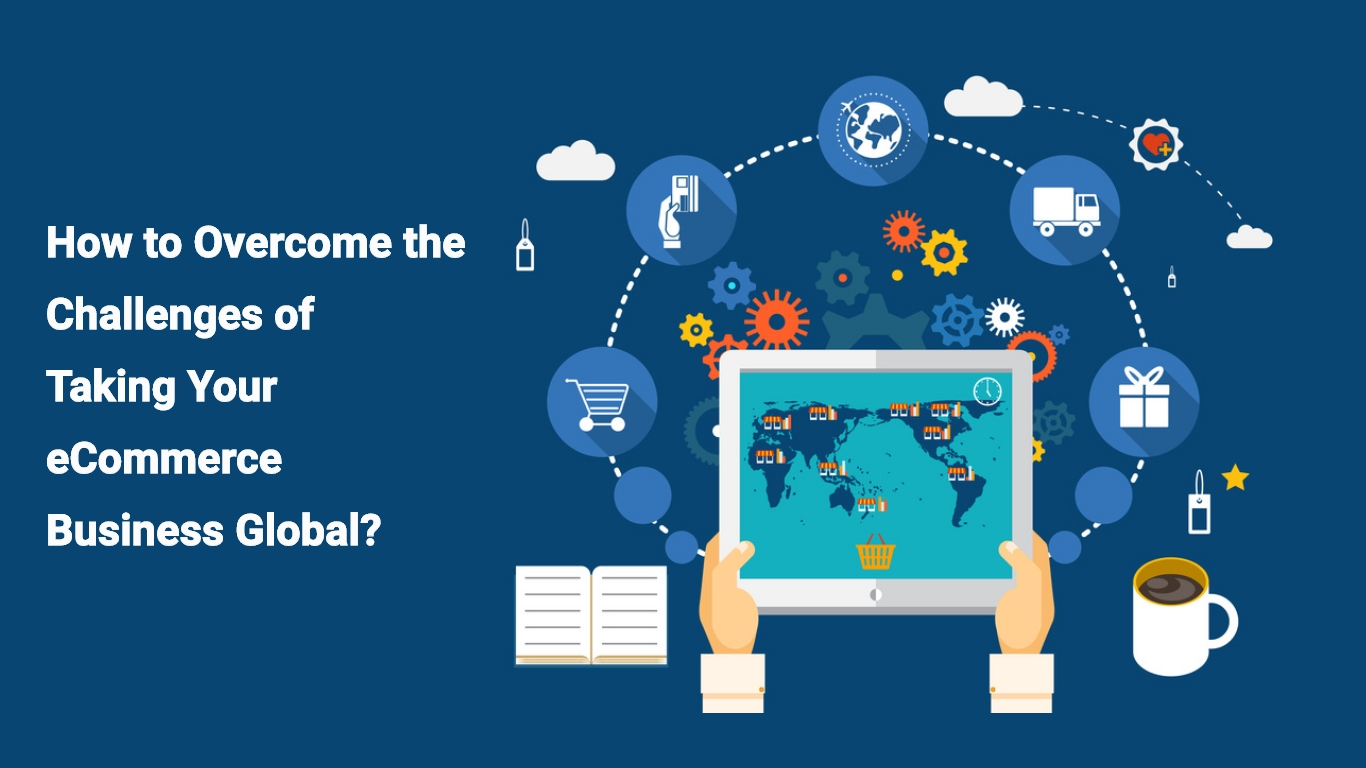 Overcome Challenges Of Ecom Global Business